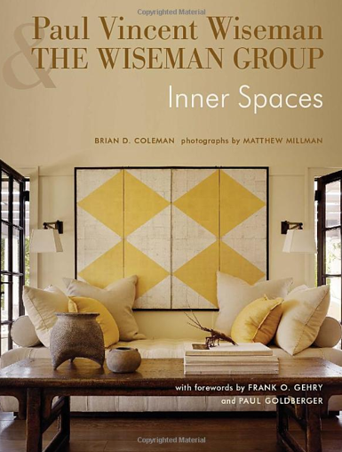 The First Book On Interior Designs Of San Francisco Based Paul Vincent Wiseman And Group Inner Spaces Gibbs Smith By Brian Coleman